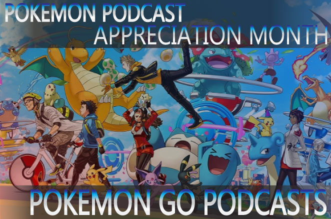 Pokemon GO Podcasts