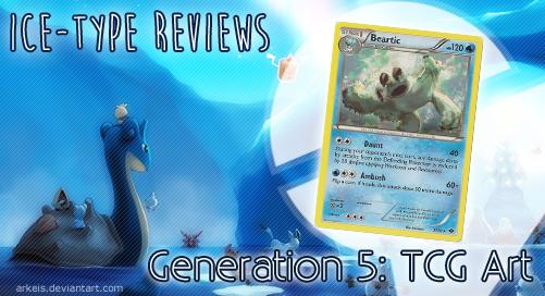 Ice-type Reviews Gen 5 (TCG)