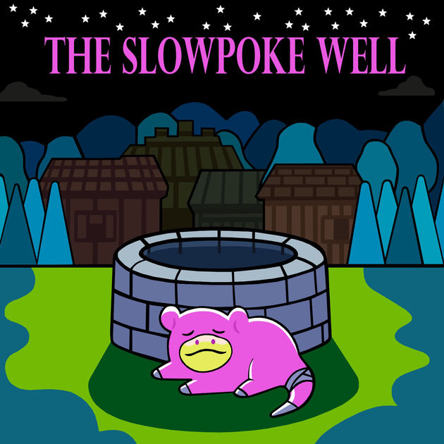 Slowpoke Well Podcast