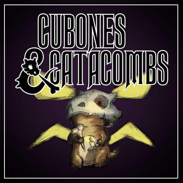 CubonesAndCatacombs